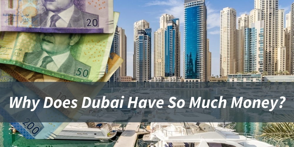 Why Does Dubai Have So Much Money