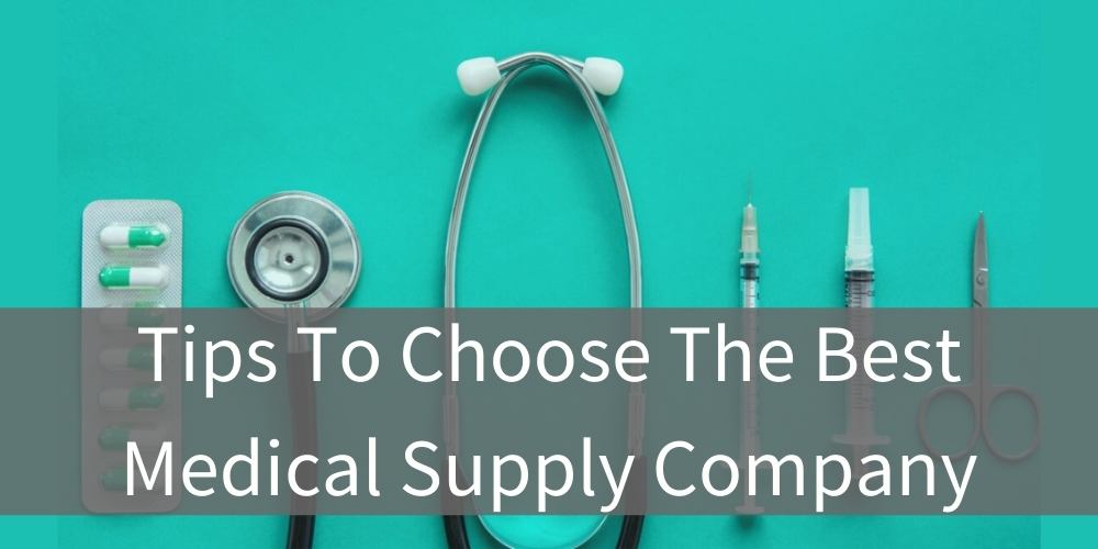 Tips To Choose The Best Medical Supply Company